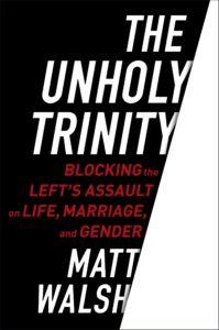 Matt Walsh, Unholy Trinity